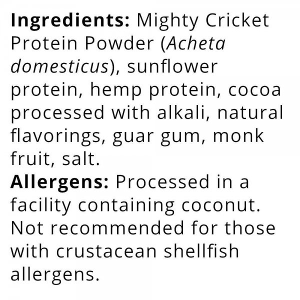 Mighty Cricket nutrition facts: ingredients for Mighty Cricket Protein Powder Chocolate - non whey, lactose free, gluten free, soy free, dairy free, peanut free, no added sugar